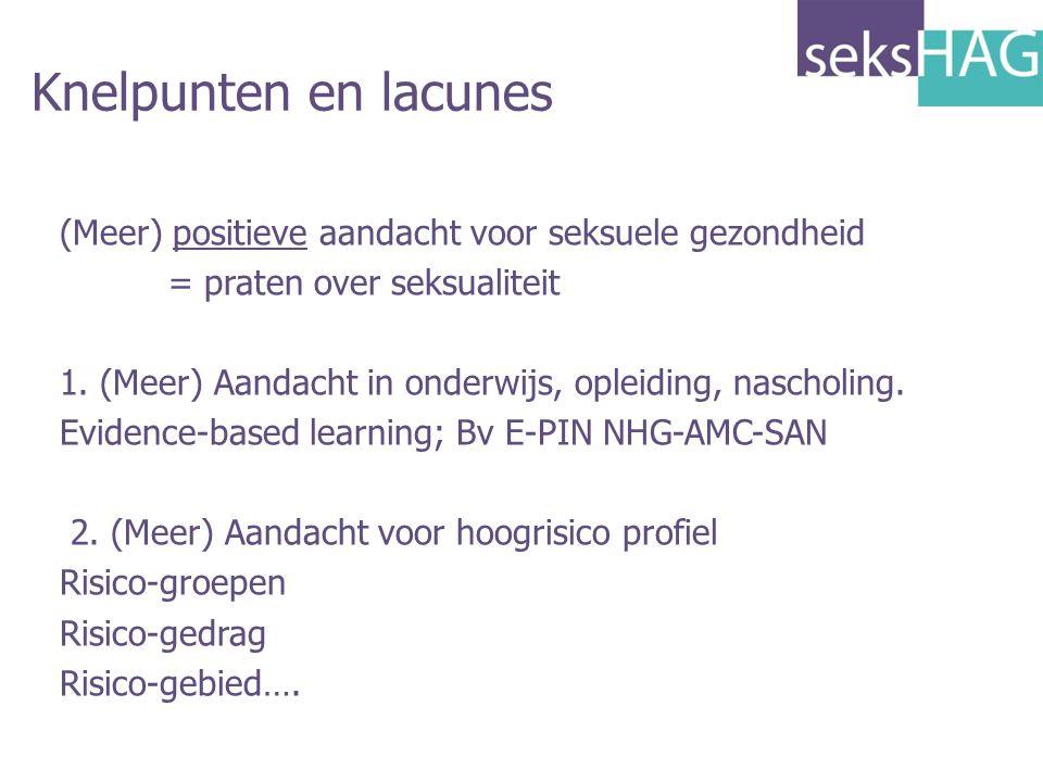 Knelpunten en lacunes (Meer) positieve aandacht voor seksuele gezondheid. = praten over seksualiteit.