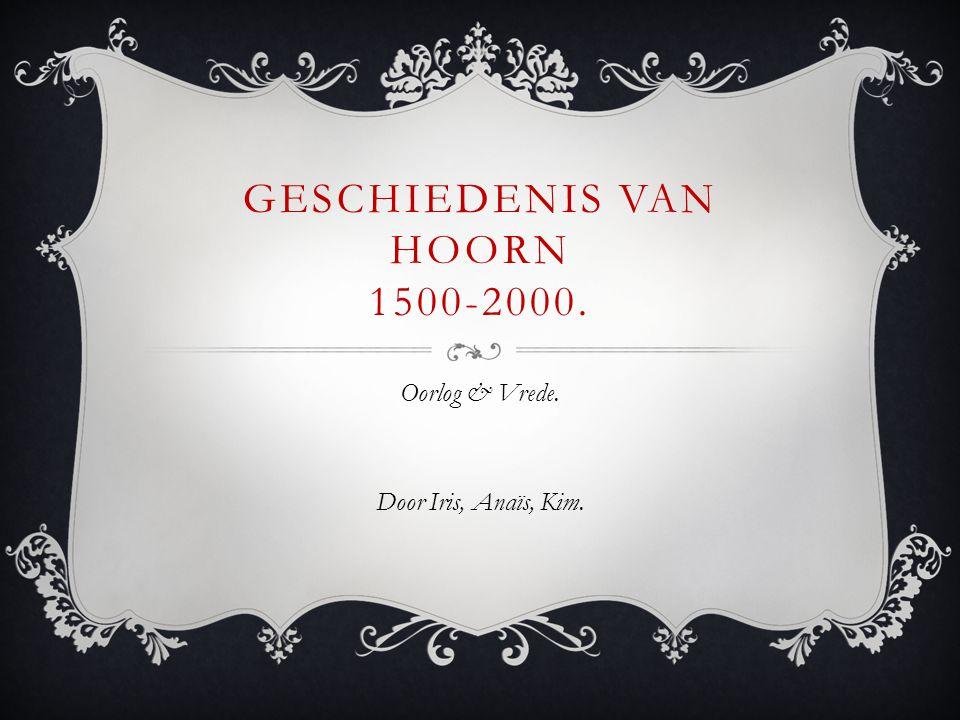 Geschiedenis van Hoorn 1500-2000.