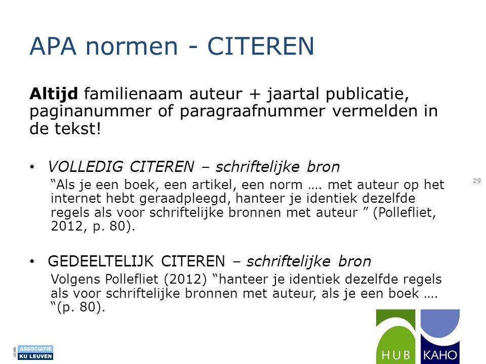 APA normen - CITEREN Altijd familienaam auteur + jaartal publicatie, paginanummer of paragraafnummer vermelden in de tekst!