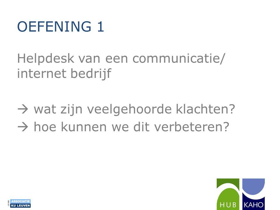 OEFENING 1 Helpdesk van een communicatie/ internet bedrijf  wat zijn veelgehoorde klachten.
