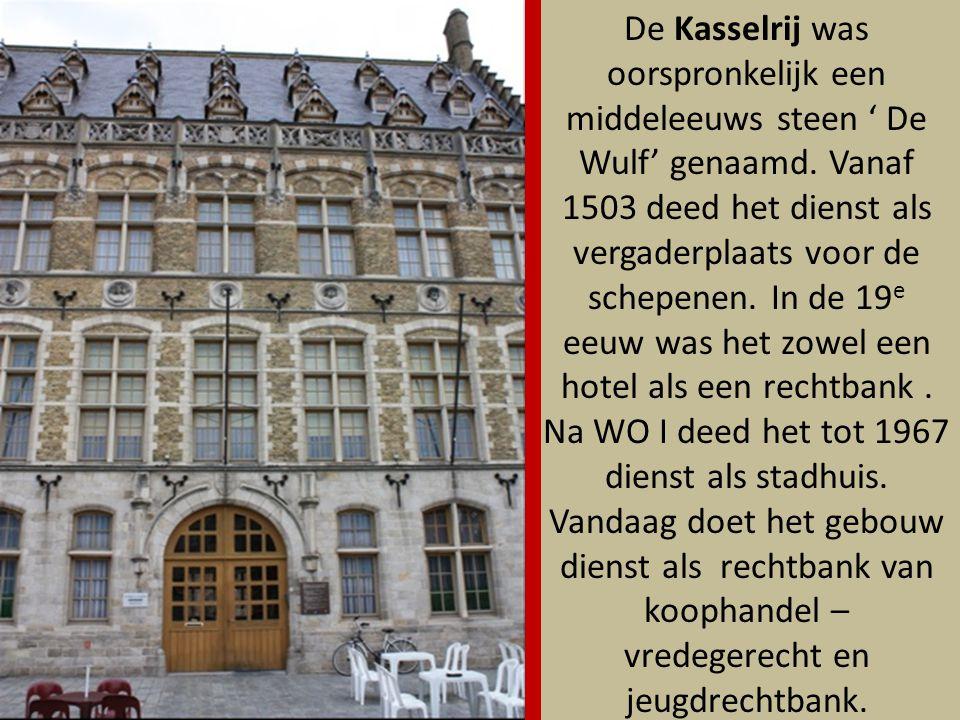 De Kasselrij was oorspronkelijk een middeleeuws steen ' De Wulf' genaamd.