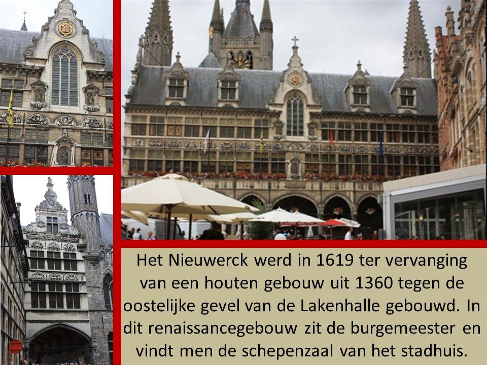 Het Nieuwerck werd in 1619 ter vervanging van een houten gebouw uit 1360 tegen de oostelijke gevel van de Lakenhalle gebouwd.