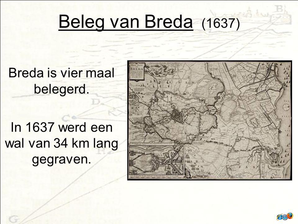 Beleg van Breda (1637) Breda is vier maal belegerd.