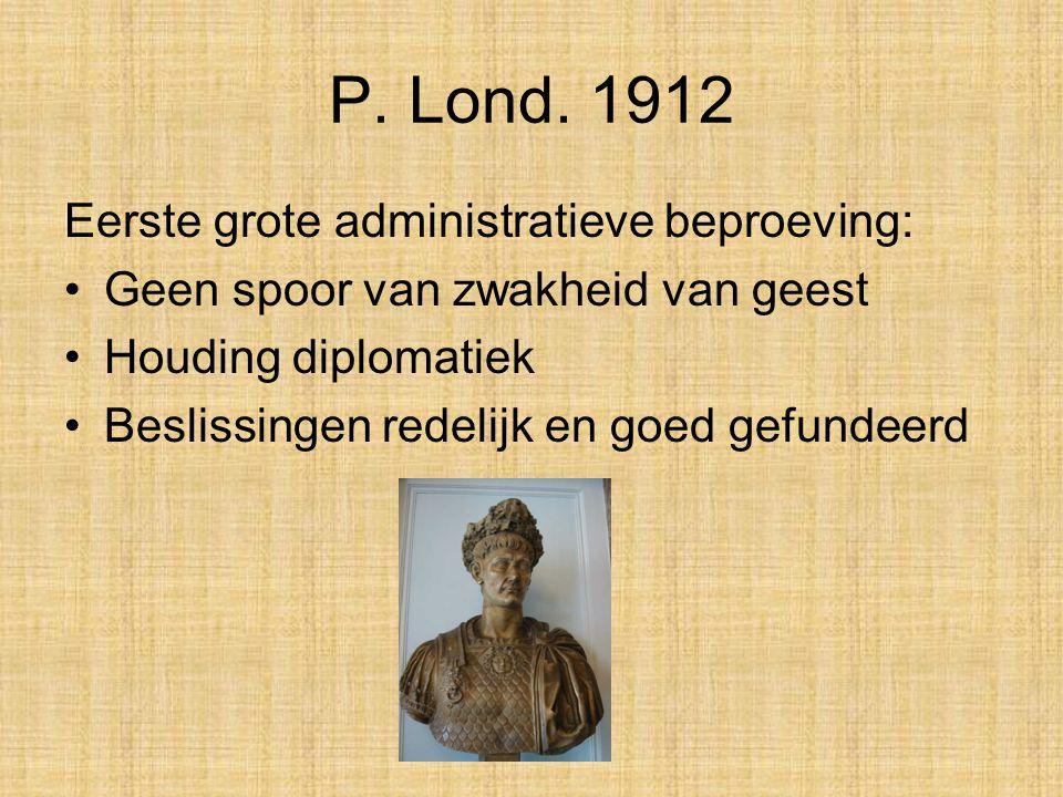 P. Lond. 1912 Eerste grote administratieve beproeving: