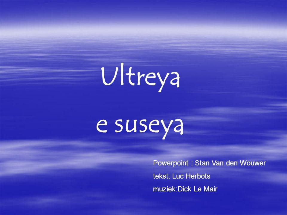 Ultreya e suseya Powerpoint : Stan Van den Wouwer tekst: Luc Herbots