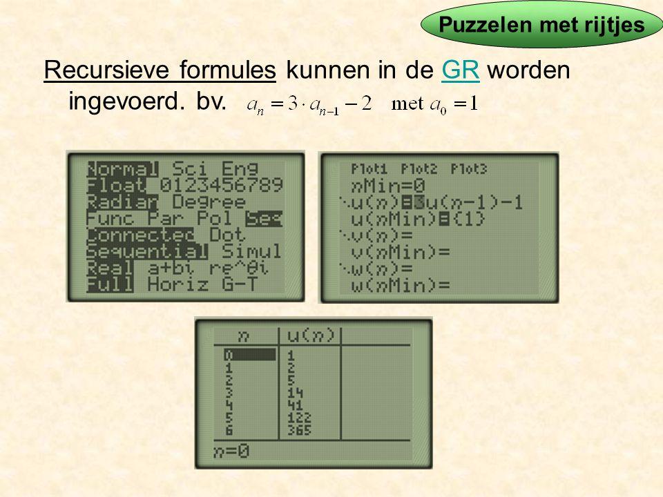 Recursieve formules kunnen in de GR worden ingevoerd. bv.