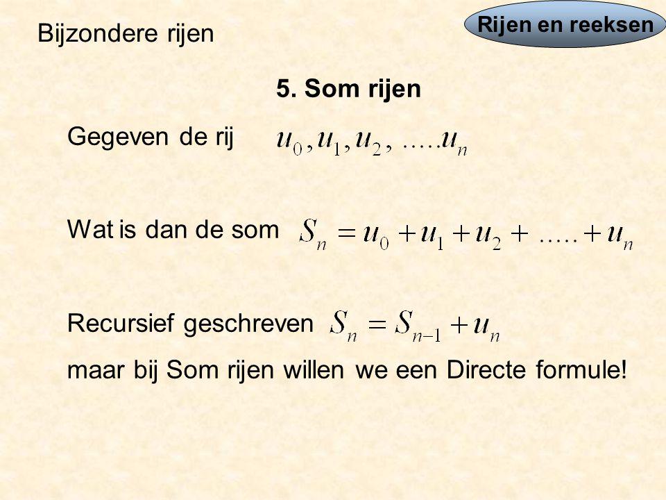 maar bij Som rijen willen we een Directe formule!