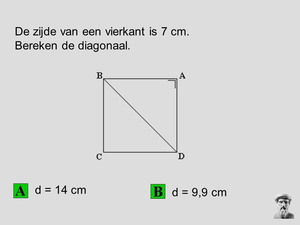 De zijde van een vierkant is 7 cm. Bereken de diagonaal.