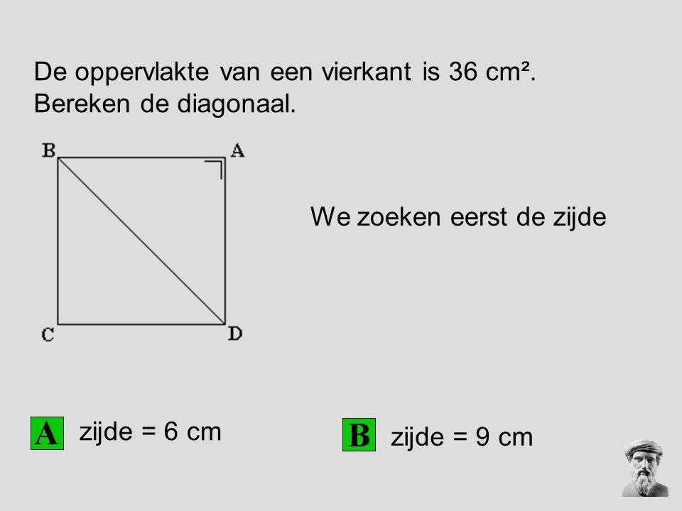 De oppervlakte van een vierkant is 36 cm². Bereken de diagonaal.