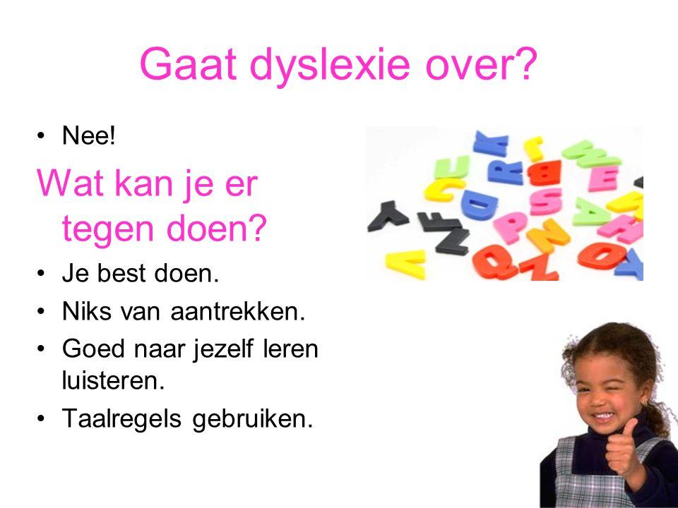 Gaat dyslexie over Wat kan je er tegen doen Nee! Je best doen.
