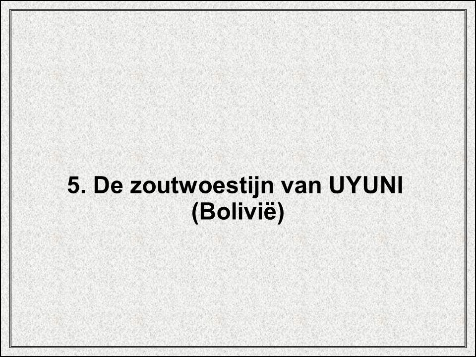 5. De zoutwoestijn van UYUNI
