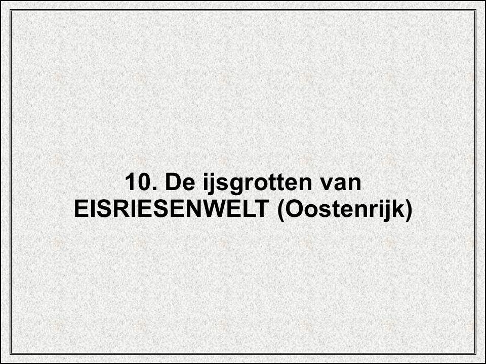 10. De ijsgrotten van EISRIESENWELT (Oostenrijk)