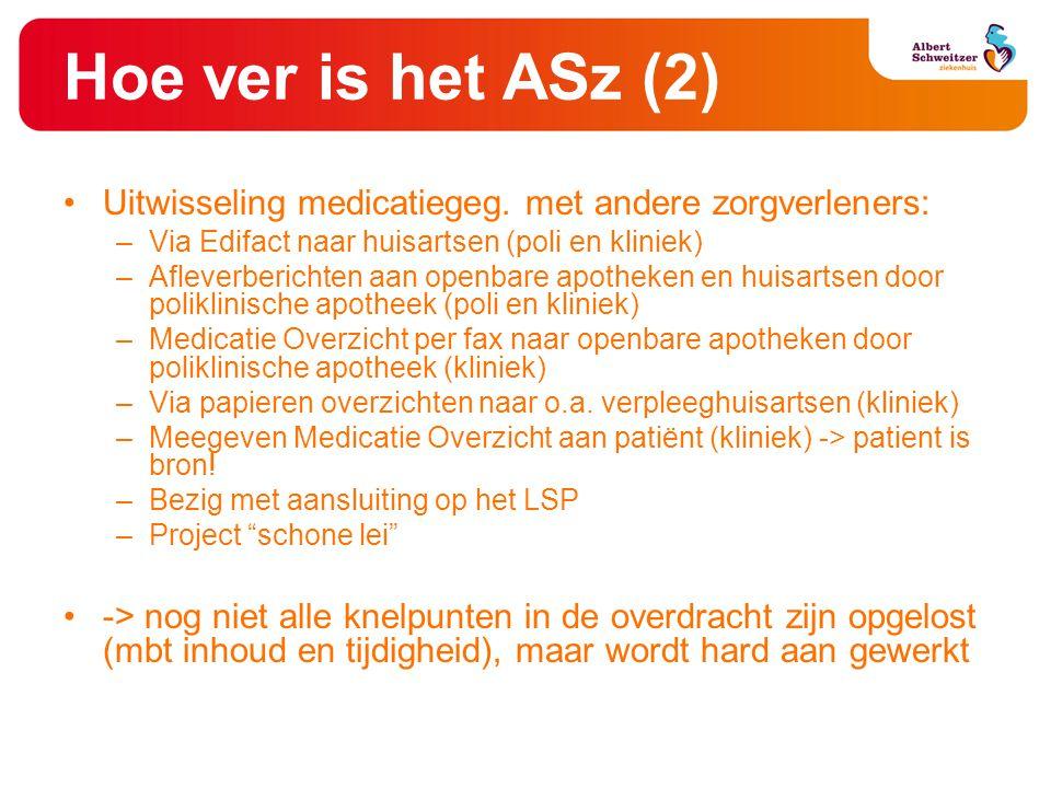 Hoe ver is het ASz (2) Uitwisseling medicatiegeg. met andere zorgverleners: Via Edifact naar huisartsen (poli en kliniek)