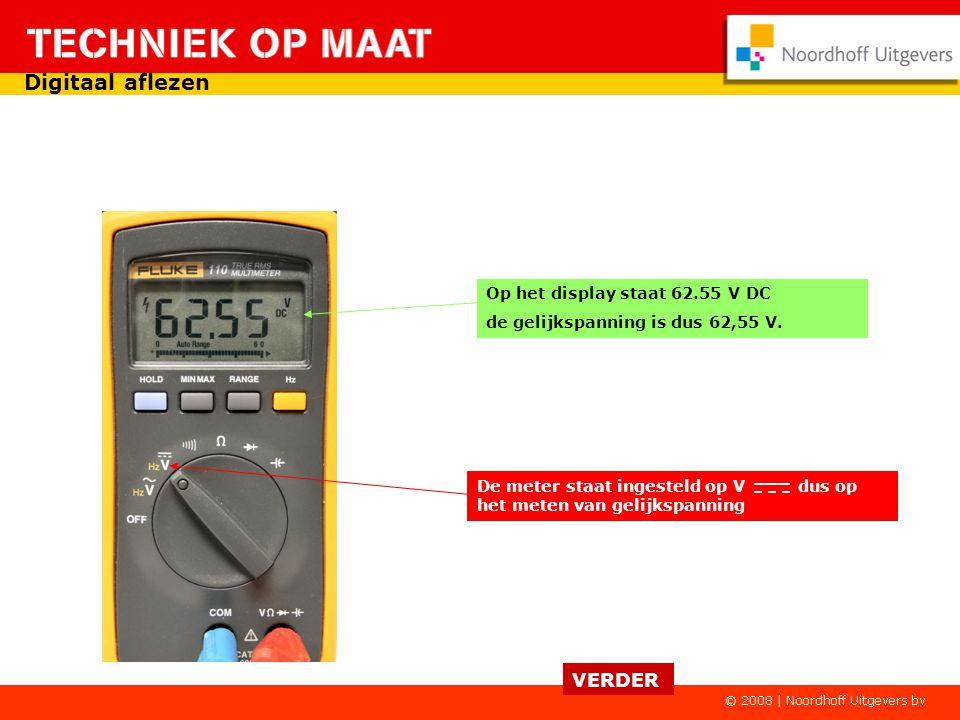 Digitaal aflezen VERDER Op het display staat 62.55 V DC