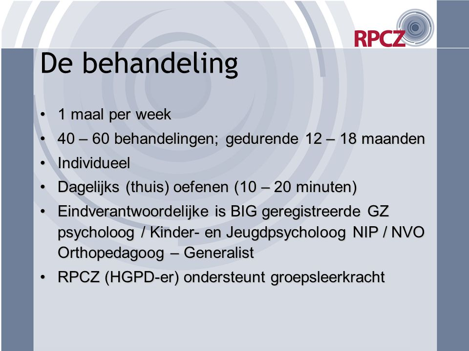 De behandeling 1 maal per week