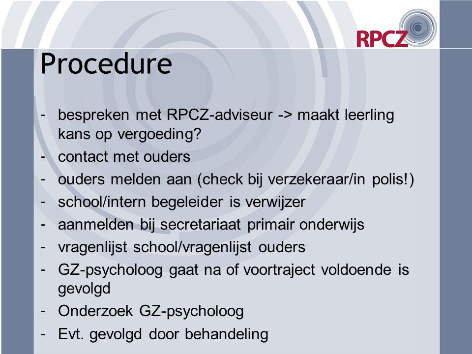 Procedure bespreken met RPCZ-adviseur -> maakt leerling kans op vergoeding contact met ouders. ouders melden aan (check bij verzekeraar/in polis!)