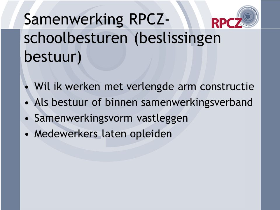 Samenwerking RPCZ-schoolbesturen (beslissingen bestuur)