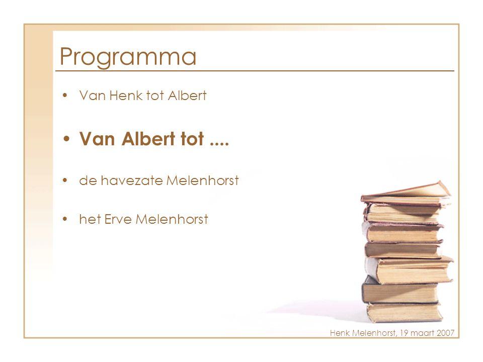 Programma Van Albert tot .... Van Henk tot Albert