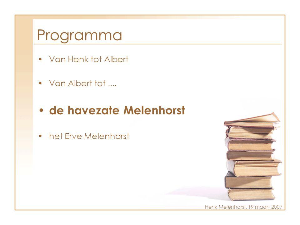 Programma de havezate Melenhorst Van Henk tot Albert