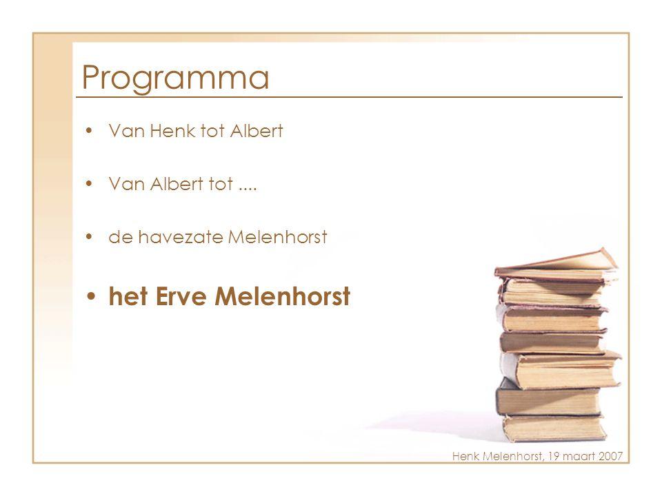 Programma het Erve Melenhorst Van Henk tot Albert Van Albert tot ....