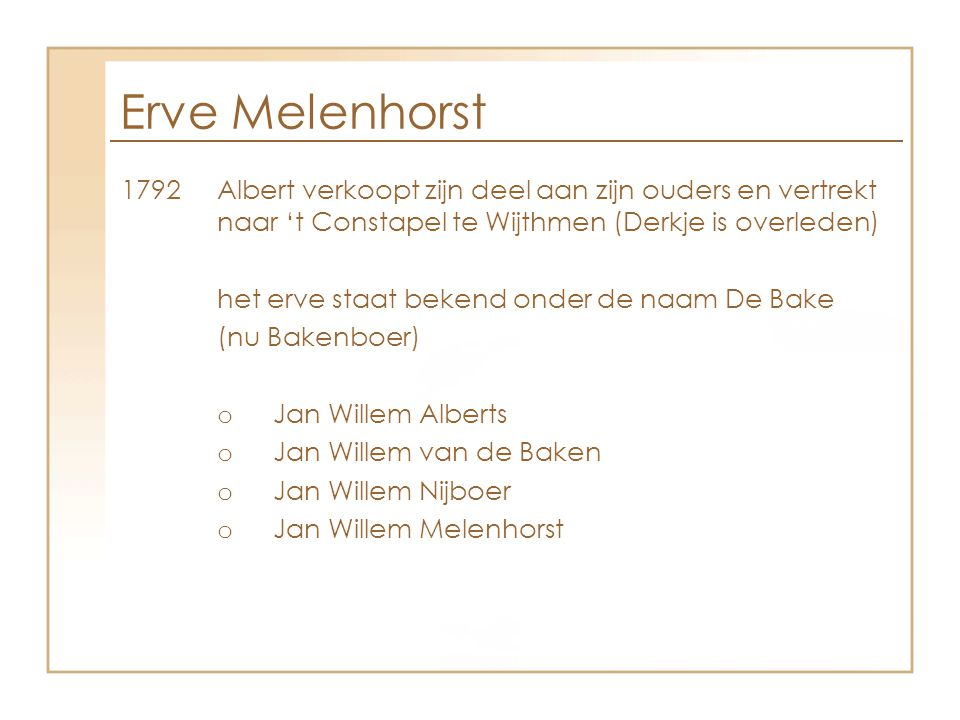 Erve Melenhorst 1792 Albert verkoopt zijn deel aan zijn ouders en vertrekt naar 't Constapel te Wijthmen (Derkje is overleden)