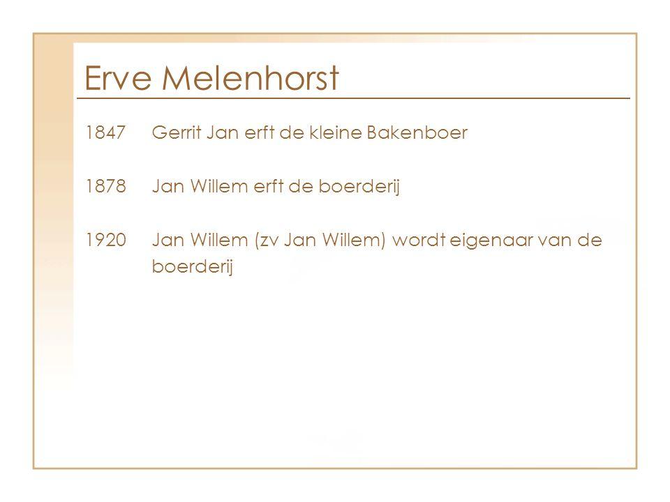 Erve Melenhorst 1847 Gerrit Jan erft de kleine Bakenboer