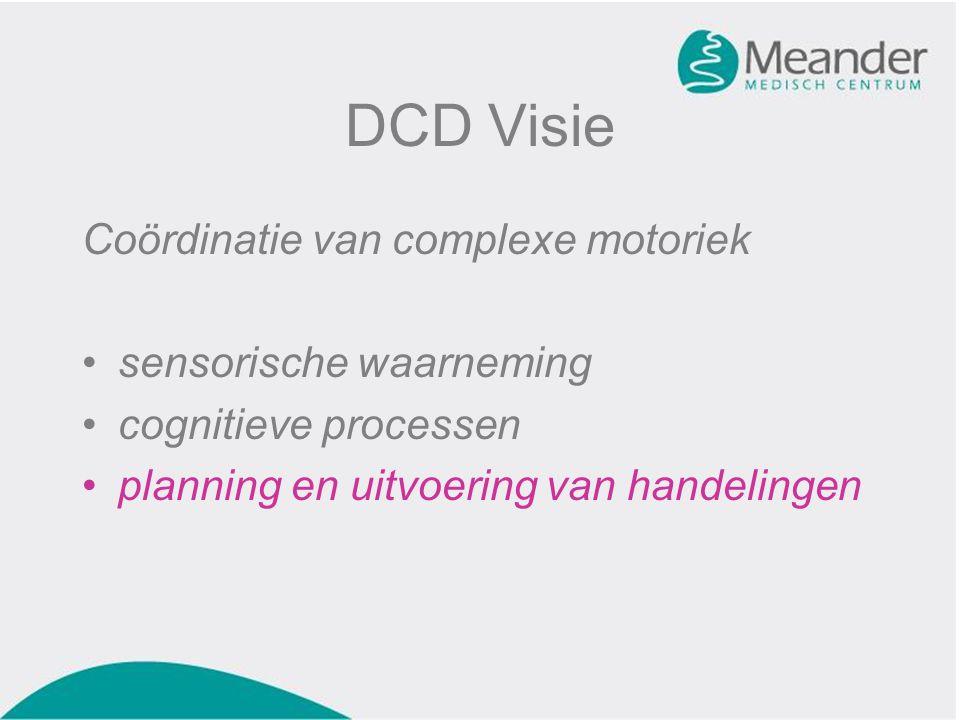 DCD Visie Coördinatie van complexe motoriek sensorische waarneming