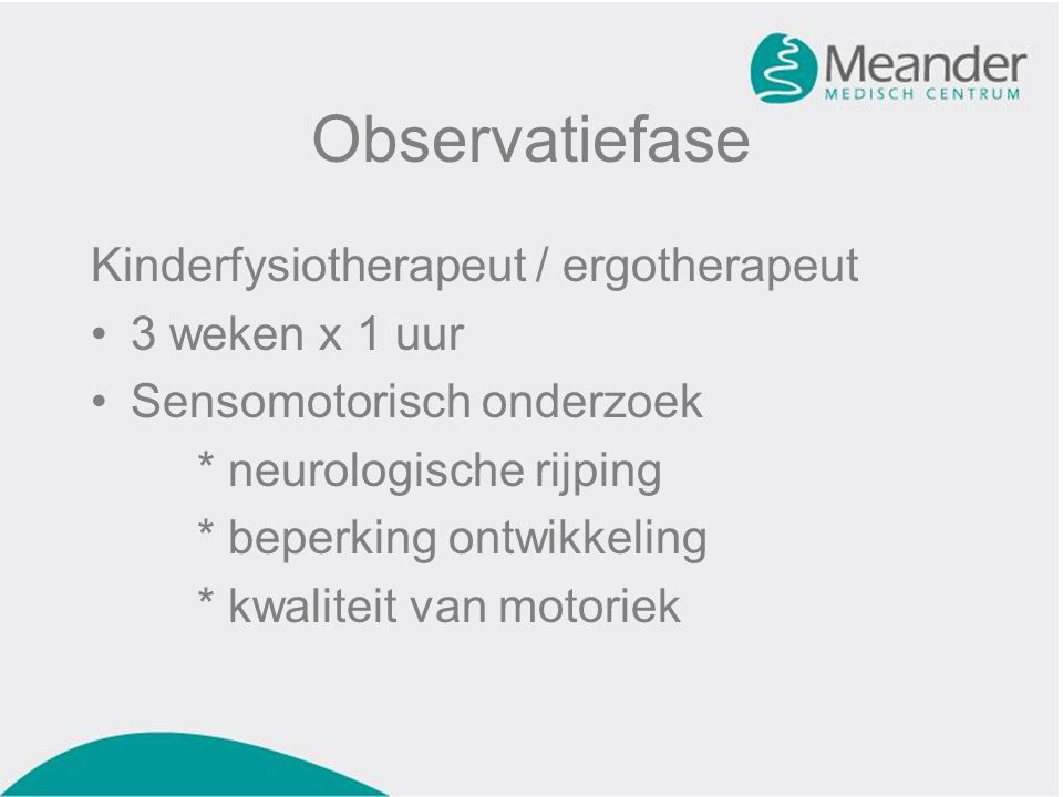Observatiefase Kinderfysiotherapeut / ergotherapeut 3 weken x 1 uur
