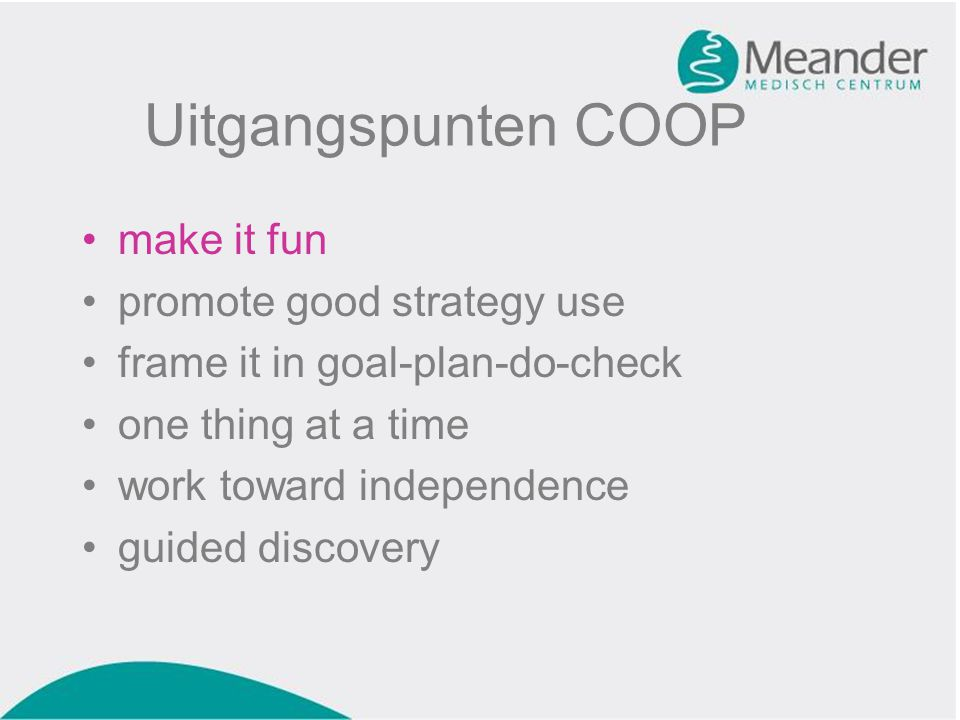 Uitgangspunten COOP make it fun promote good strategy use