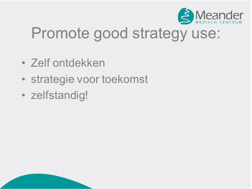 Promote good strategy use: