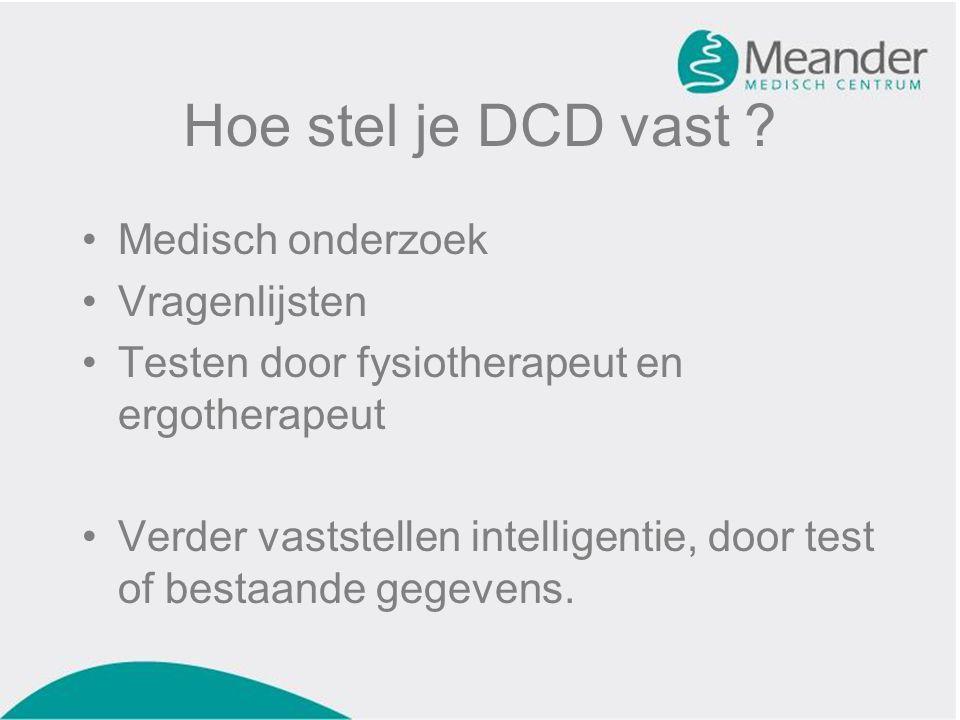 Hoe stel je DCD vast Medisch onderzoek Vragenlijsten