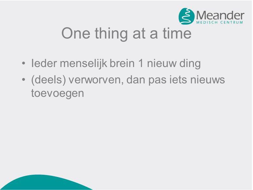 One thing at a time Ieder menselijk brein 1 nieuw ding