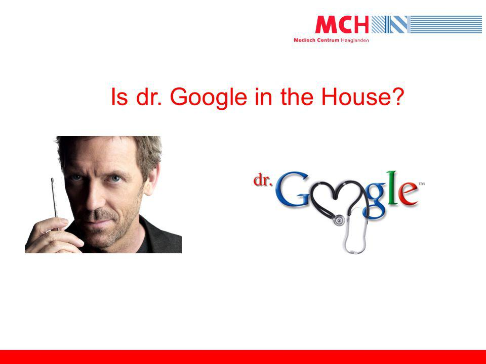 Is dr. Google in the House