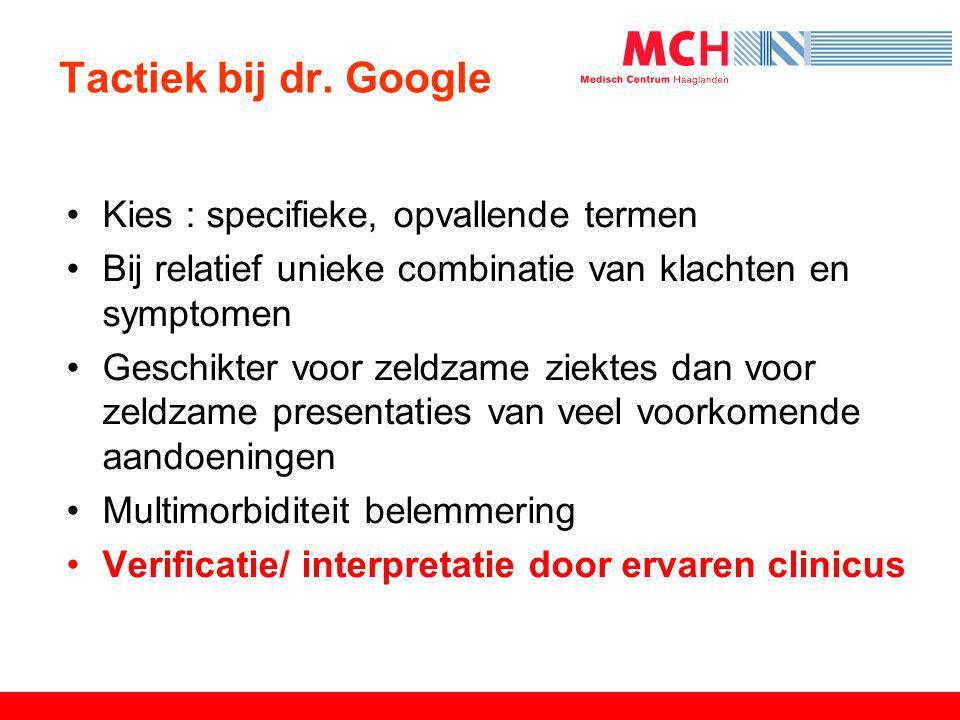 Tactiek bij dr. Google Kies : specifieke, opvallende termen