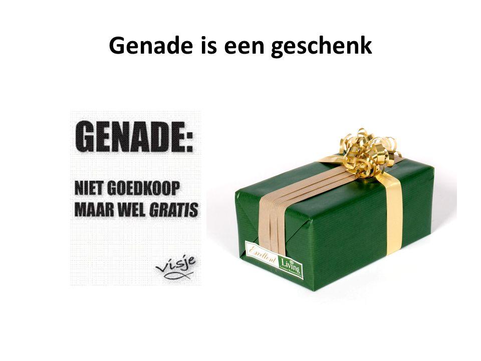 Genade is een geschenk