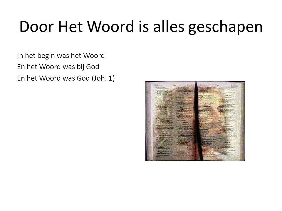 Door Het Woord is alles geschapen