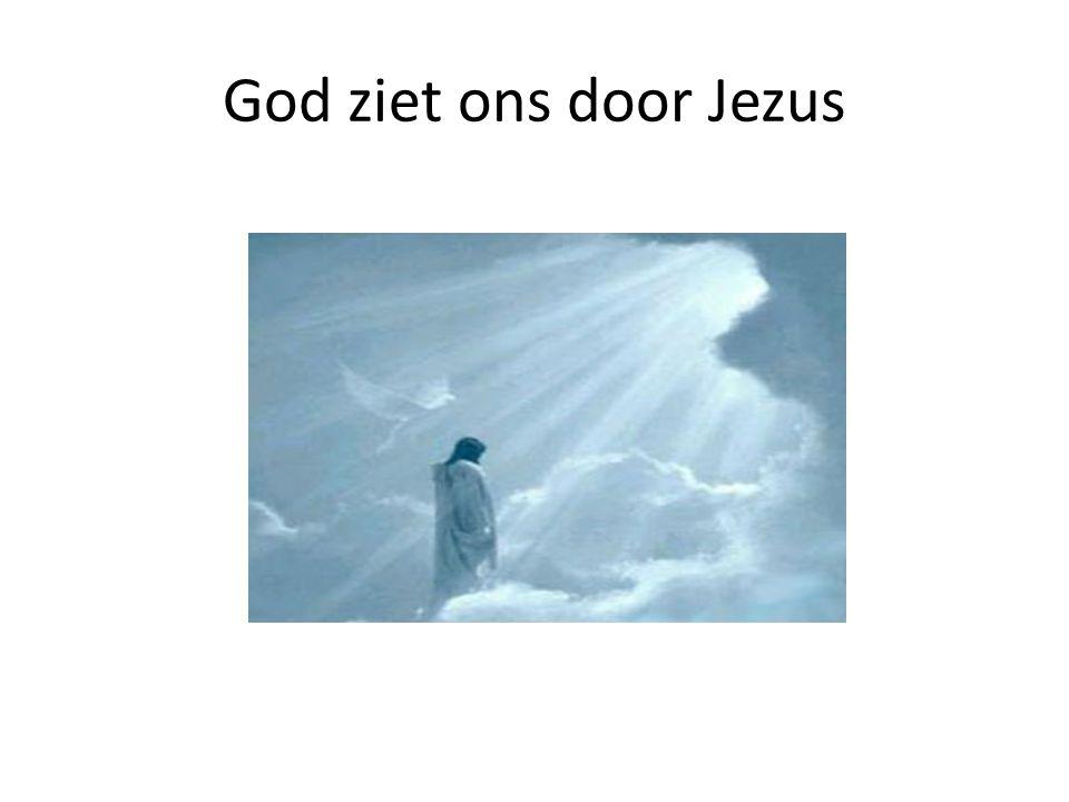 God ziet ons door Jezus