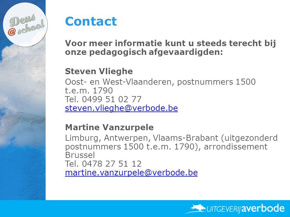 Contact Voor meer informatie kunt u steeds terecht bij onze pedagogisch afgevaardigden: Steven Vlieghe.