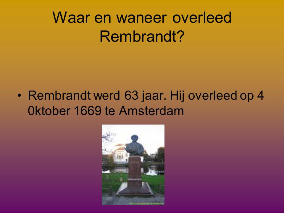 Waar en waneer overleed Rembrandt