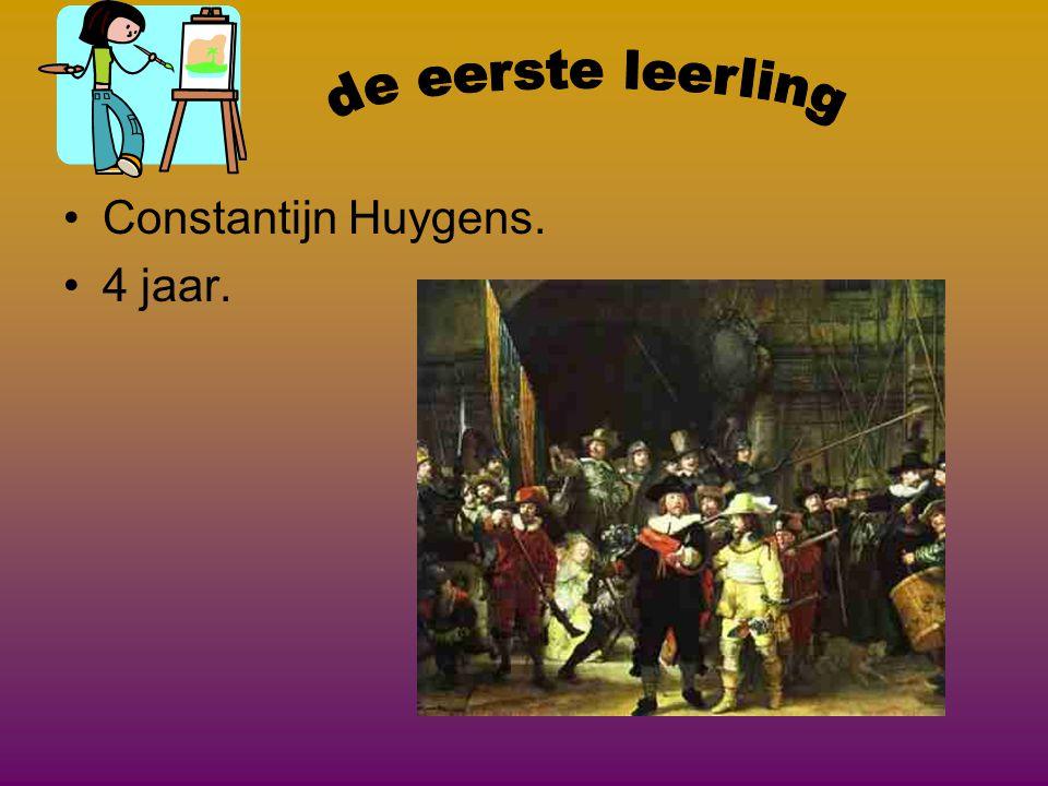 de eerste leerling Constantijn Huygens. 4 jaar.