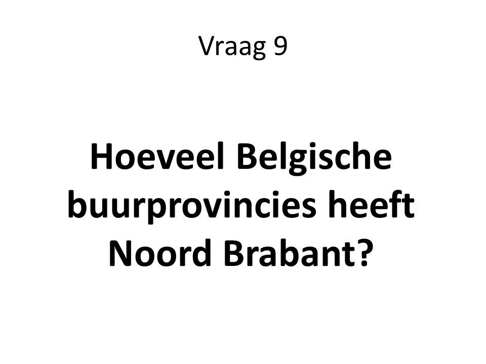 Hoeveel Belgische buurprovincies heeft Noord Brabant