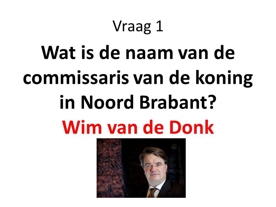 Wat is de naam van de commissaris van de koning in Noord Brabant