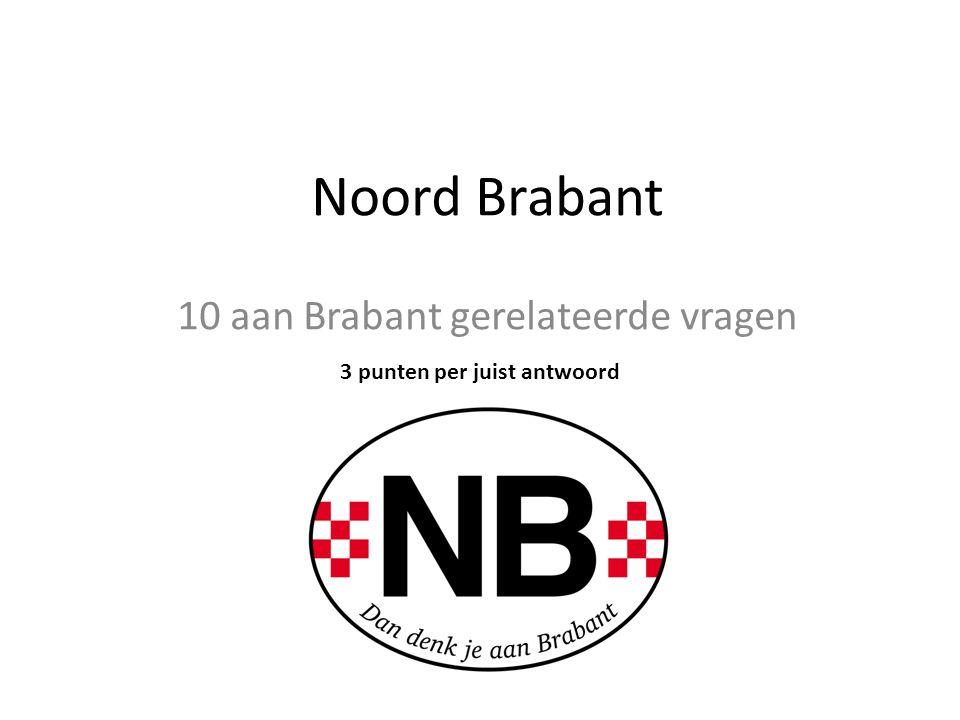 10 aan Brabant gerelateerde vragen