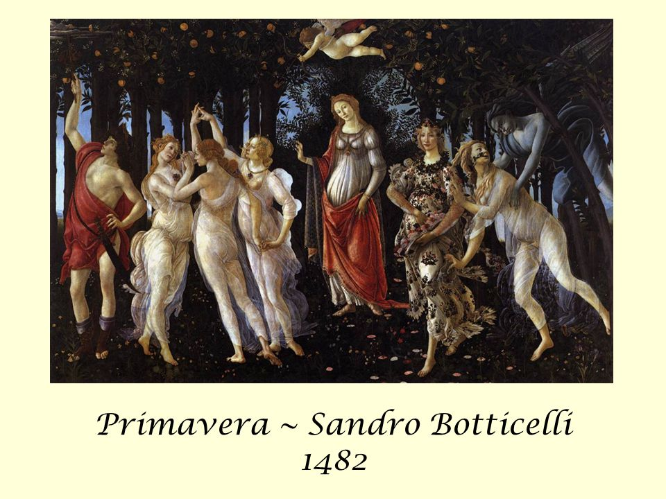 Primavera ~ Sandro Botticelli 1482