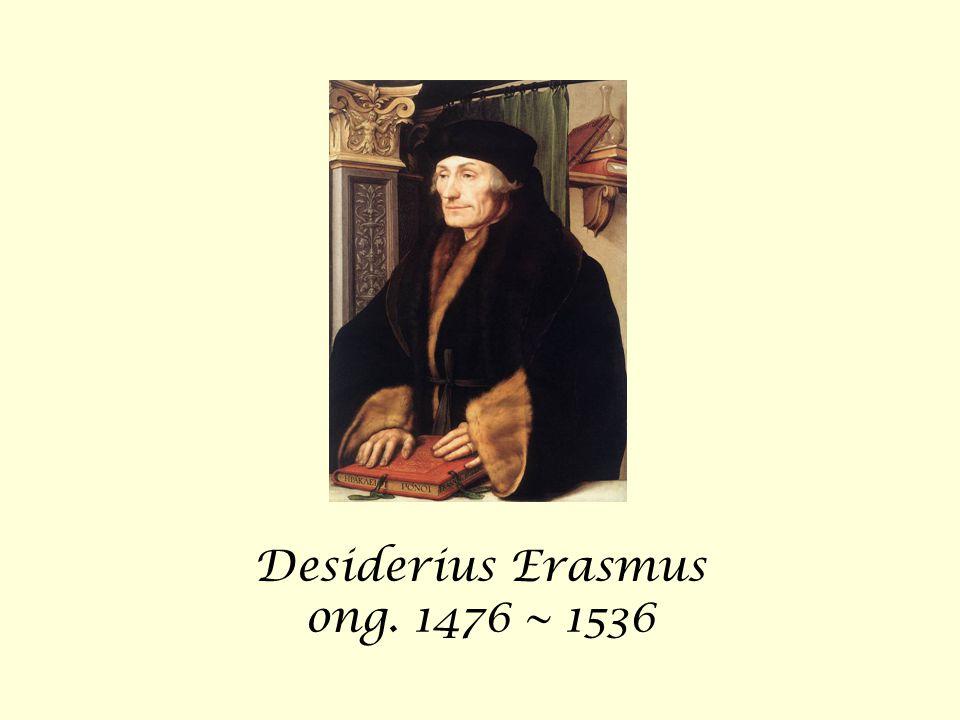 Desiderius Erasmus ong. 1476 ~ 1536