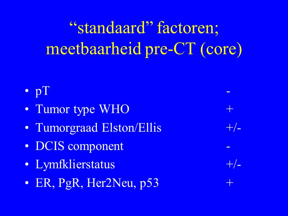 standaard factoren; meetbaarheid pre-CT (core)
