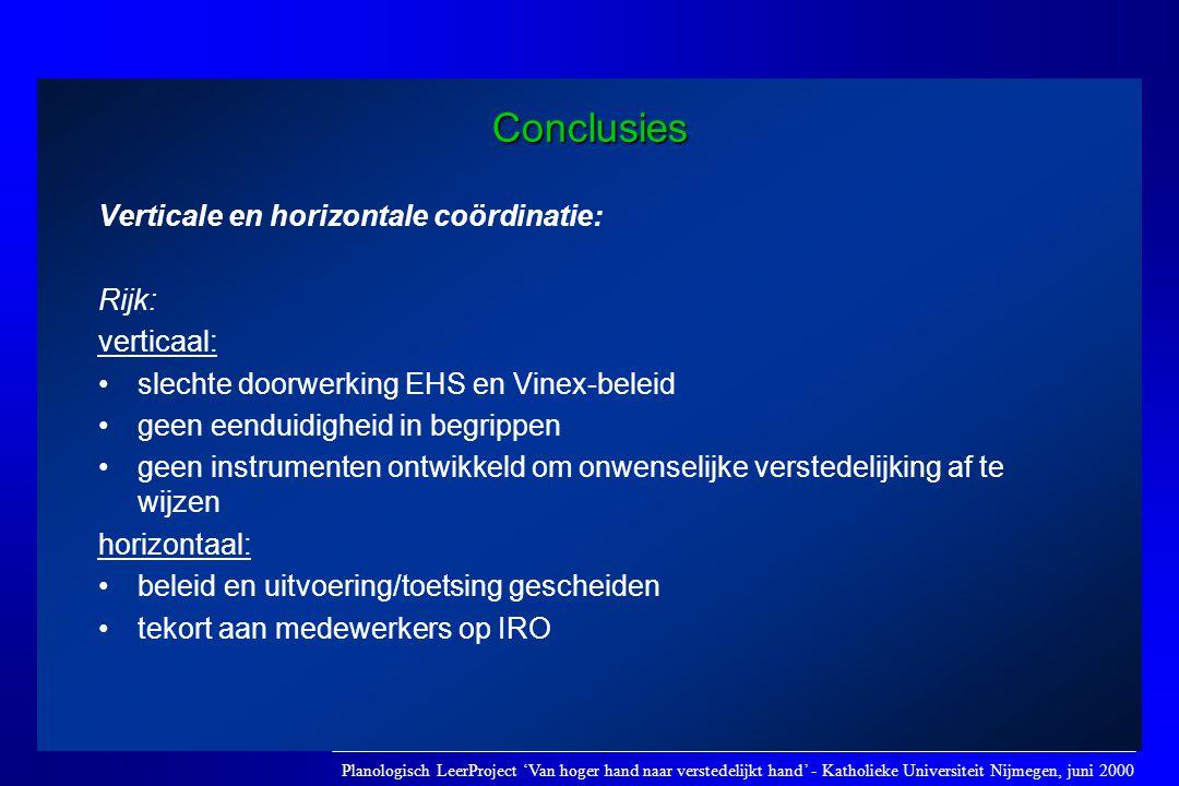 Conclusies Verticale en horizontale coördinatie: Rijk: verticaal:
