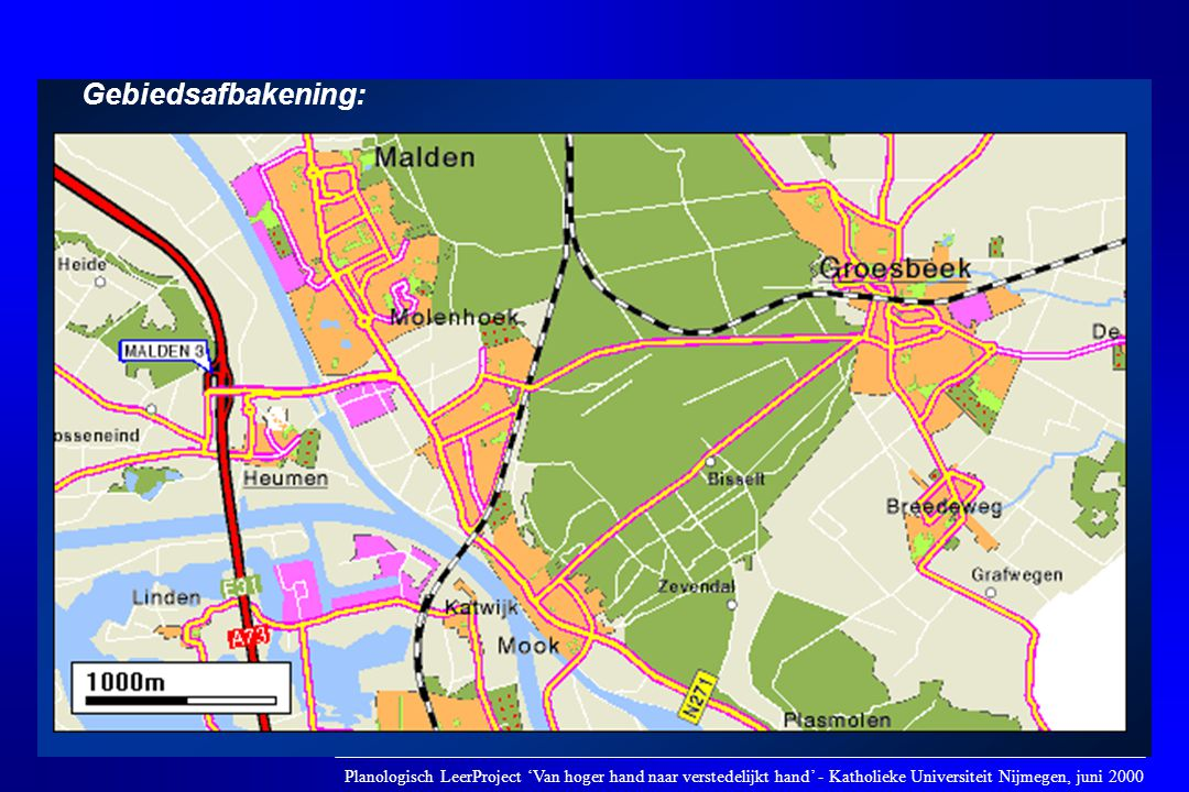 Gebiedsafbakening: Planologisch LeerProject 'Van hoger hand naar verstedelijkt hand' - Katholieke Universiteit Nijmegen, juni 2000.