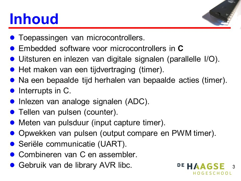 Inhoud Toepassingen van microcontrollers.