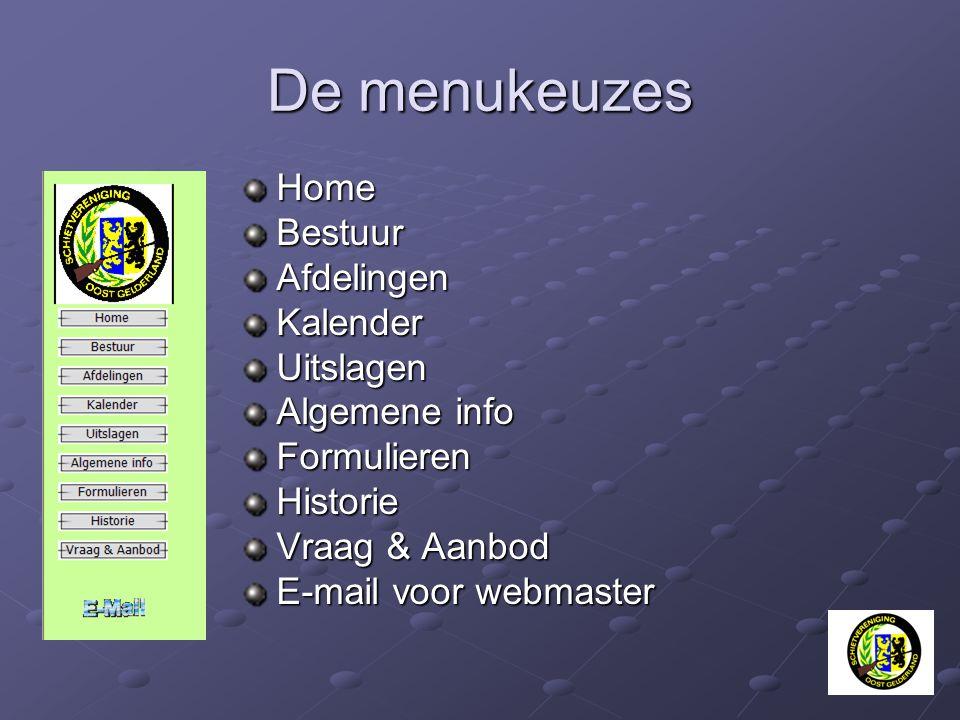 De menukeuzes Home Bestuur Afdelingen Kalender Uitslagen Algemene info